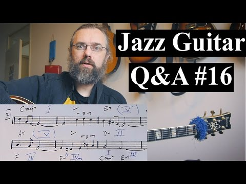 Jazz Guitar Q&A #16 - Understanding Harmony, Songwriting, Extended Arps, Getting nervous