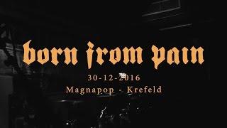 BORN FROM PAIN (Full Set) - 30/12/2016 thumbnail