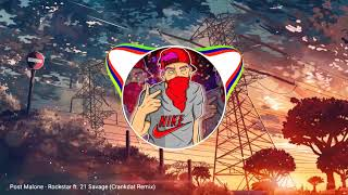 Post Malone-Rockstar Ft. 21 Savage (Crankdat Remix)