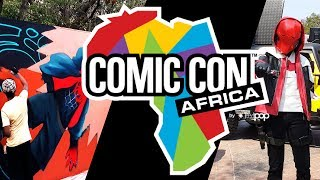 Comic Con Africa 2019 Highlights