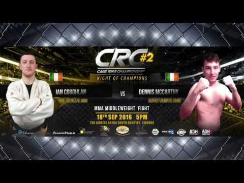 """CRC 2 """"Night of Champions""""  MMA ammy 84kg Ian Coughlan vs Dennis McCarthy"""