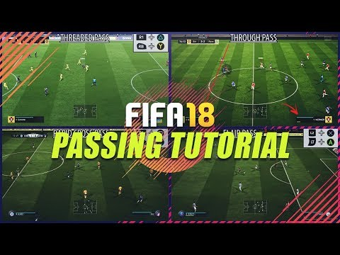 FIFA 18 PASSING TUTORIAL - COMPLETE GUIDE TO PERFECT PASSING   ALL NEW FEATURES