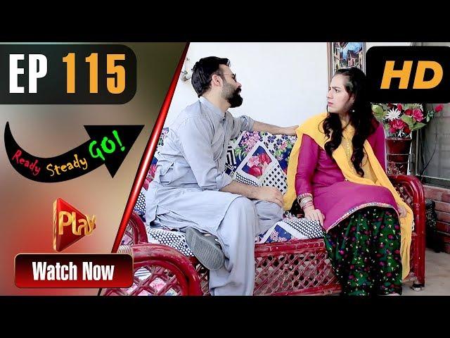 Ready Steady Go - Episode 115 | Play Tv Dramas | Parveen Akbar, Shafqat Khan | Pakistani Drama