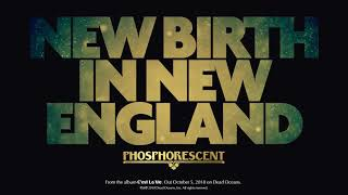 Phosphorescent - New Birth in New England (Official Audio) chords | Guitaa.com