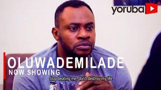 Oluwademilade Latest Yoruba Movie 2021 Drama Starring Odunlade Adekola Fathia Balogun  Bola Onabanjo