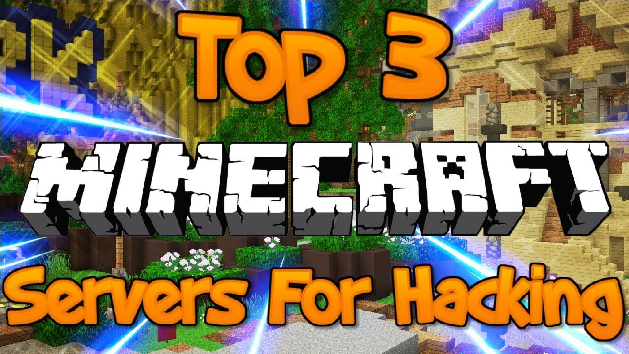 TOP 3 MINECRAFT SERVERS THAT ALLOW HACKING 1 8/1 9/1 12 2 2018 HD