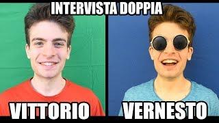 VITTORIO e VERNESTO - Intervista Doppia