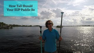 How Long Should Your SUP Paddle Be