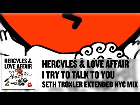'I Try To Talk To You' feat. John Grant - Hercules & Love Affair (Seth Troxler Extended NYC Mix)