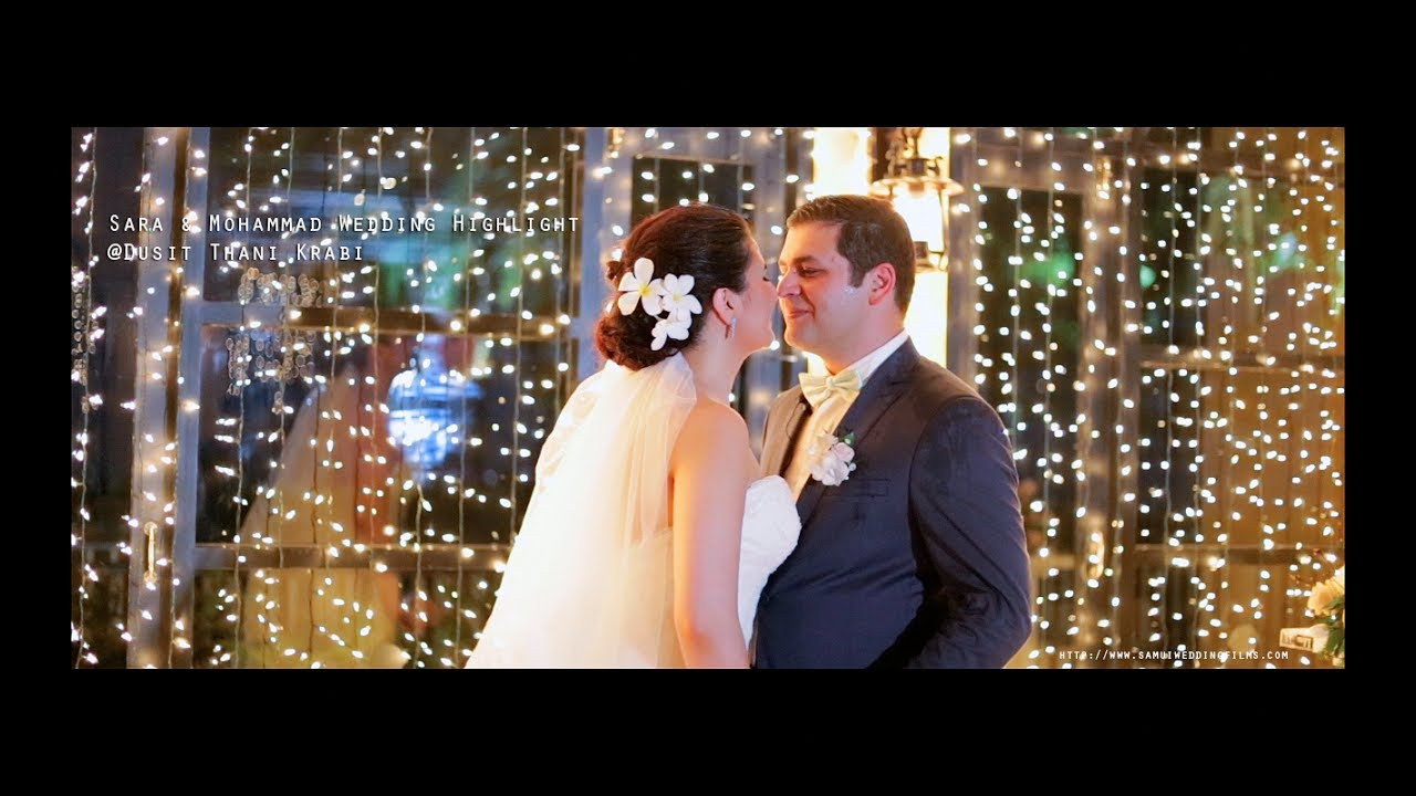 Sara & Mohammad Wedding Highlight @Dusit Thani Krabi