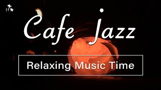 Cafe Jazz Relaxing Music Time Warm Jazz Winter Night Coffee Jazz Music to Chill Out