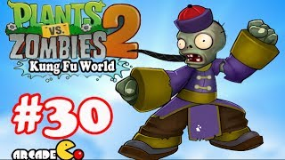 Plants Vs Zombies 2: Kung Fu World  PVZ Walkthrough Part 30 (China Version)