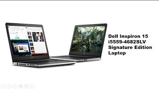 Dell Inspiron 15 I5559 4682slv Signature Edition Laptop Review Full Specs Informaticazone Com