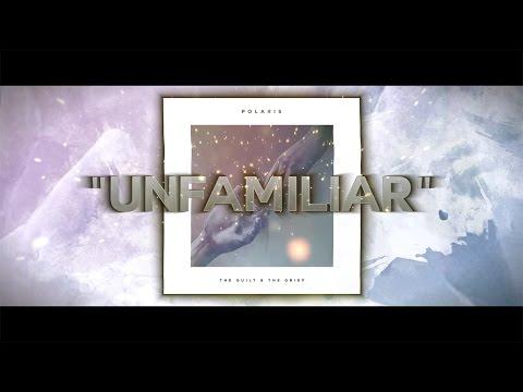 """Polaris - """"Unfamiliar"""" (Lyric Video)"""
