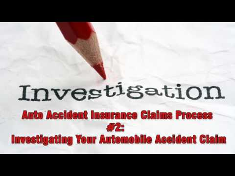 #2 Investigating Your Automobile Accident Claim  - Auto Accident Insurance Claims Process
