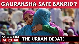 Fear of gaurakshaks this Bakrid? – The Urban Debate (August 23)