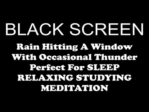 BLACK SCREEN 10 HOURS Of Rain Hitting A Window With Occasional Thunder SLEEP RELAX MEDITATE