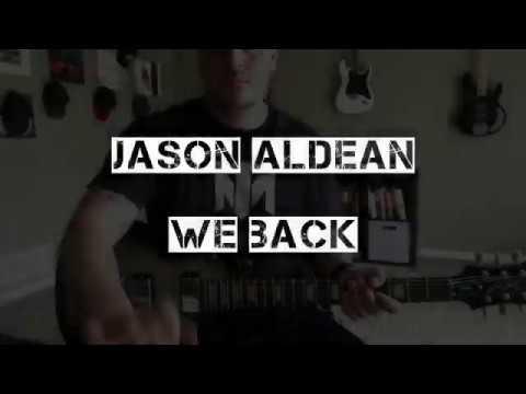 Jason Aldean-We Back Guitar Cover