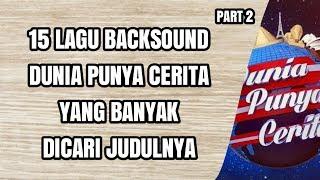 Download Mp3 15 Lagu Backsound Dunia Punya Cerita Yang Banyak Dicari Judulnya • Part 2