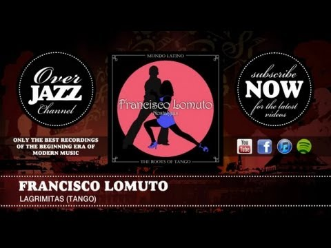FRANCISCO LOMUTO (THE ROOTS OF TANGO) - OFFICIAL PLAYLIST