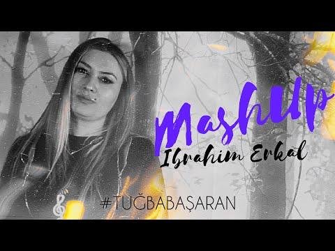 Tuğba Başaran - İbrahim Erkal Mashup (Prod. Yusuf Tomakin) TURKİSH MASHUP