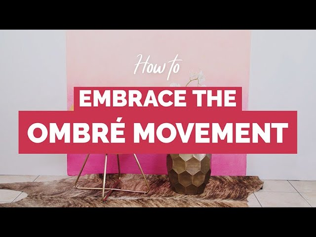 #DIY HOW TO EMBRACE THE OMBRÉ MOVEMENT