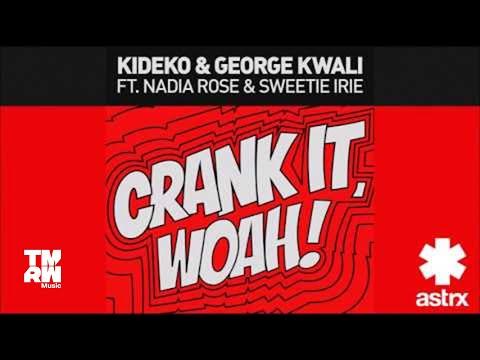 Kideko & George Kwali feat. Nadia Rose & Sweetie Irie - Crank It (Woah!)