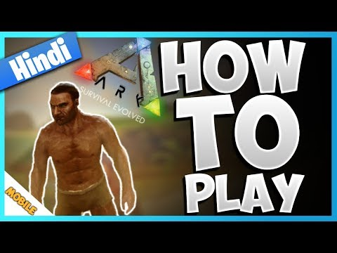 How To Play Ark Survival Evolved Mobile Tutorial In Hindi