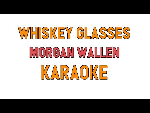 whiskey-glasses-(karaoke)---morgan-wallen-|-for-lyrics-/-song-covers