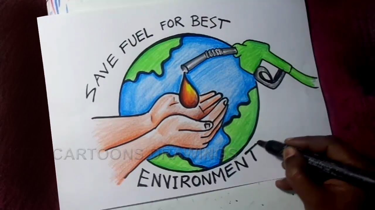 How To Draw Save Fuel For Best Environment Poster Drawing Youtube