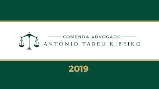 Comenda Advogado Antônio Tadeu Ribeiro - 2019