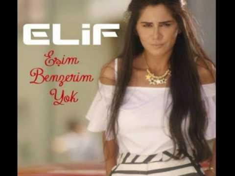 ELİF - EŞİM BENZERİM YOK !!!