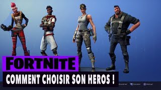 FORTNITE - SAUVER THE WORLD - HOW TO CHOOSE HIS HEROS!