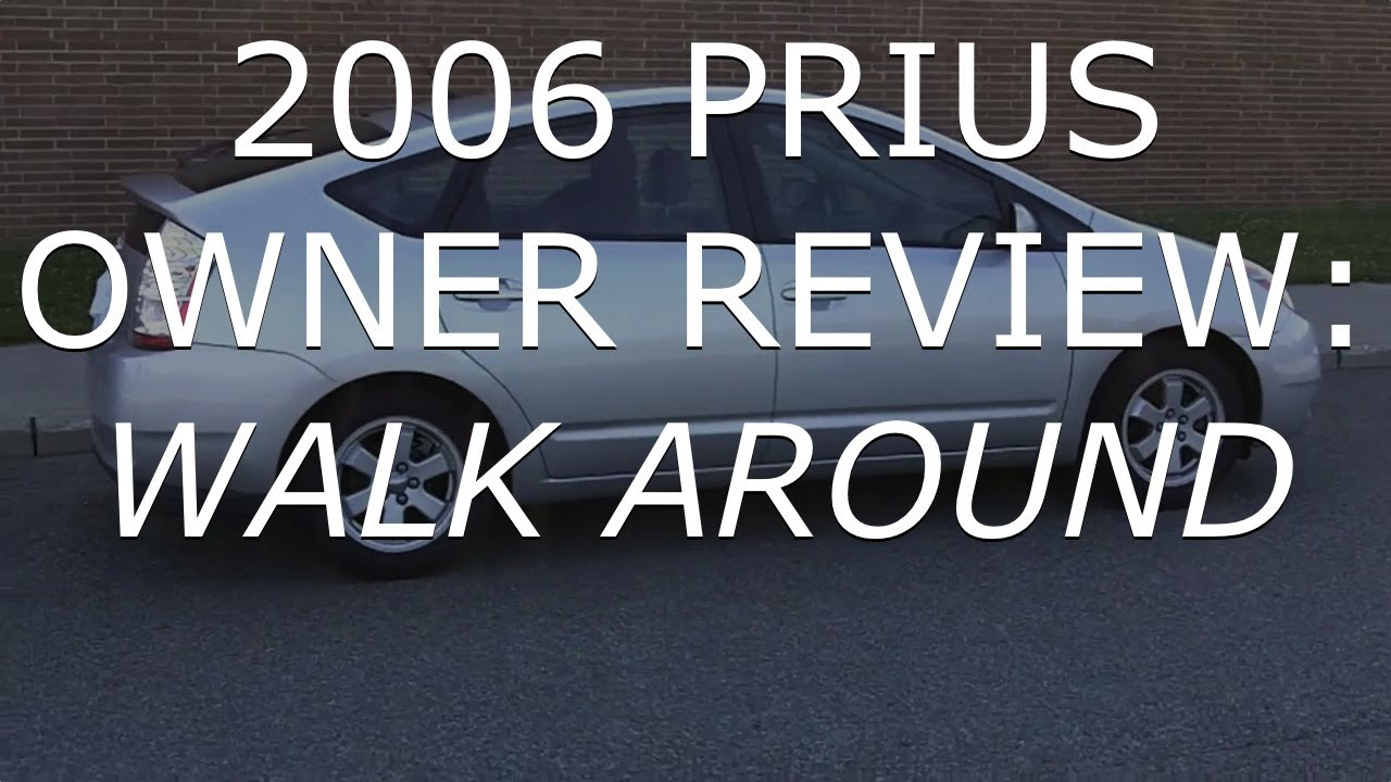 2006 Toyota Prius Review   Owner Review  Part 1  WALK AROUND At 140k Miles