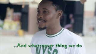 NYSC Nigeria is our home the official video