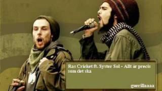Ras Cricket ft Syster Sol - Allt är precis som det ska