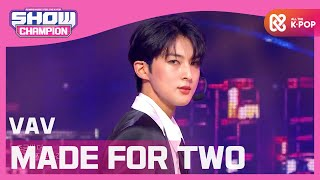 [Show Champion] [COMEBACK] 브이에이브이 - MADE FOR TWO (VAV - MADE FOR TWO) l EP.371