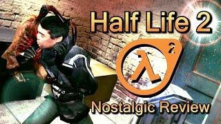 Half Life 2 Nostalgic Review