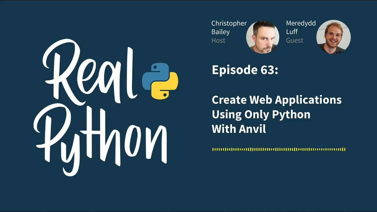 Create Web Applications Using Only Python With Anvil   Real Python Podcast