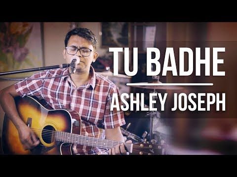 Tu Badhe - Acoustic Session Song Cover - Ashley Joseph