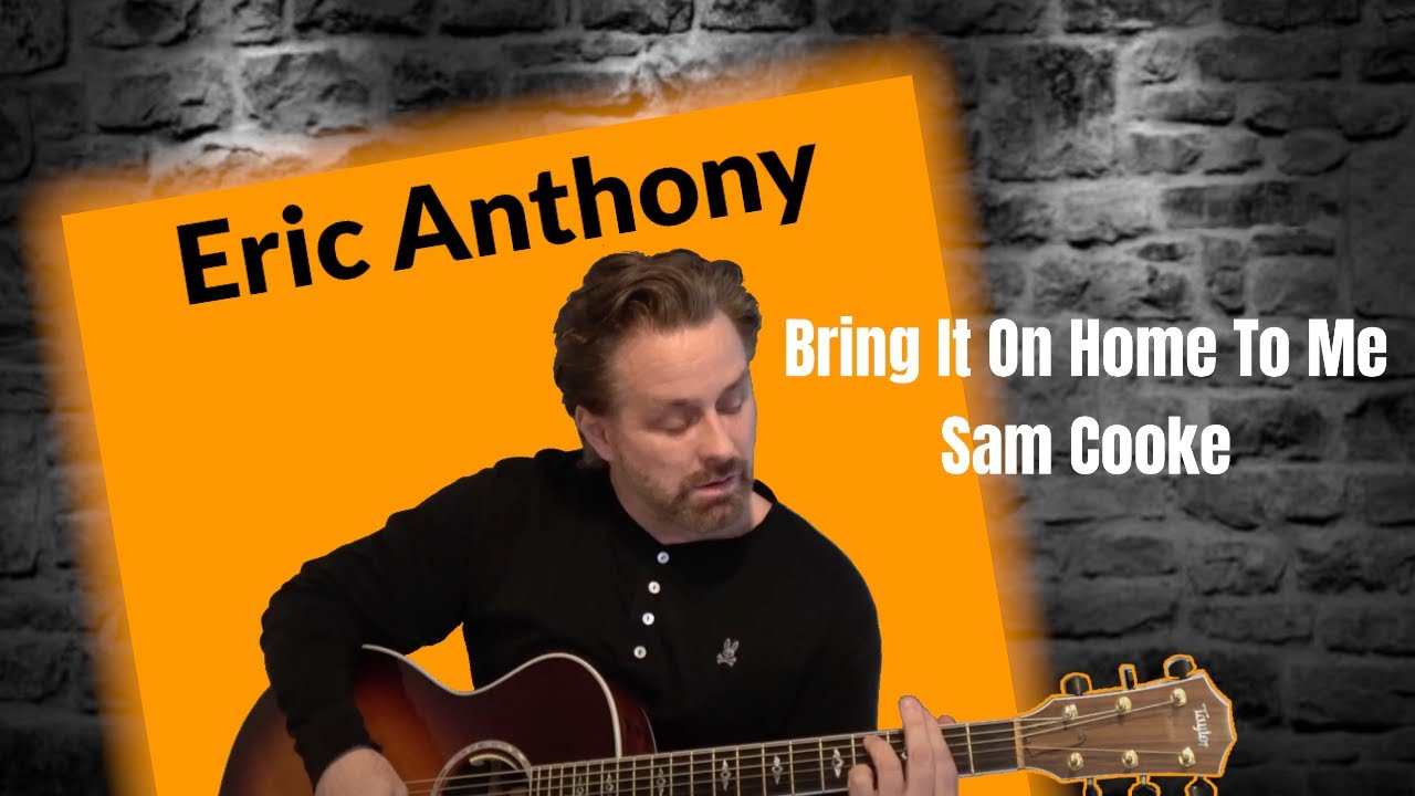 Bring it on home to me sam cooke soulful acoustic guitar bring it on home to me sam cooke soulful acoustic guitar cover by eric anthony hexwebz Images