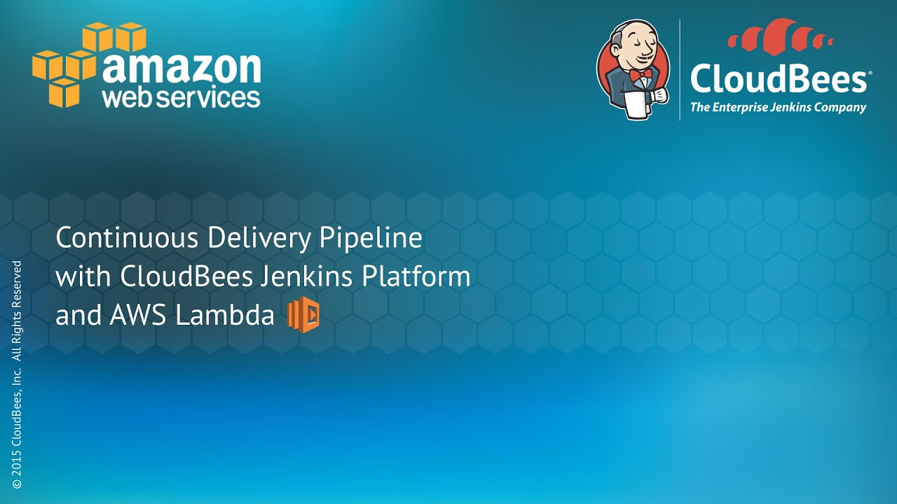 Continuous Delivery with CloudBees Jenkins Platform and AWS Lambda