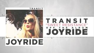 Watch Transit Sweet Resistance video