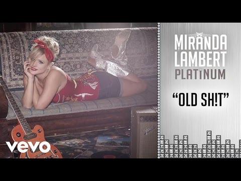 Miranda Lambert - Old Sh!t (Audio)