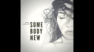 Somebody New - OFFICIAL MUSIC VIDEO - Fanni Compton