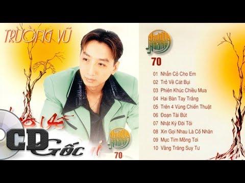 CD Nhạc Vàng Xưa ‣ TRƯỜNG VŨ Trở Về Cát Bụi - Nhạc Vàng Xưa Hải Ngoại [Phượng Hoàng 70]