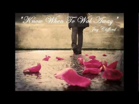 Jay Clifford - Know When To Walk Away
