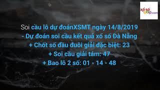 Soi cầu XSMT ngày 14-8-2019 - Dự đoán KQXSMT ngày 14-8…