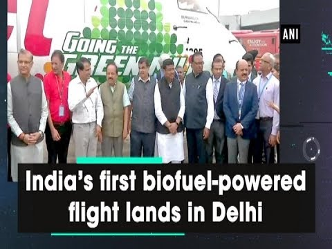 India's first biofuel-powered flight lands in Delhi - #ANI News