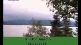 Khutba Jumma:21-12-1984:Delivered by Hadhrat Mirza Tahir Ahmad (R.H) Part 4/4